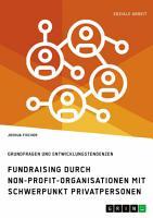 Fundraising durch Non Profit Organisationen mit Schwerpunkt Privatpersonen in Deutschland PDF