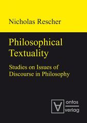 Philosophical Textuality: Studies on Issues of Discourse in Philosophy