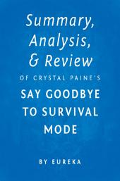 Summary, Analysis & Review of Crystal Paine's Say Goodbye to Survival Mode by Eureka