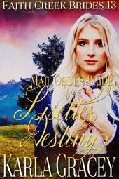 Mail Order Bride - Lisette's Destiny: Clean and Wholesome Historical Western Cowboy Inspirational Romance