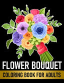 Flower Bouquet Coloring Book For Adults