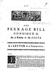 The Peerage Bill Consider'd, as it Relates to the Scots. In a Letter to a Commoner