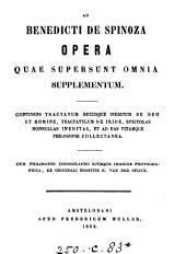 Ad Benedicti de Spinoza opera quae supersunt omnia supplementum