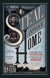 Steal Away Home: Charles Spurgeon and Thomas Johnson, Unlikely Friends on the Passage to Freedom?