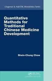 Quantitative Methods for Traditional Chinese Medicine Development