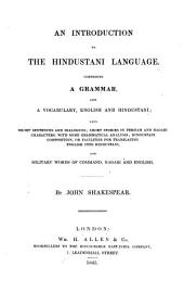 An Introduction to the Hindustani Language. Comprising a Grammar, and a Vocabulary, English and Hindustani; (etc.)