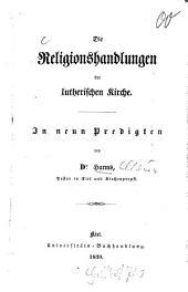 Die Religionshandlungen der lutherischen Kirche: in 9 Predigten