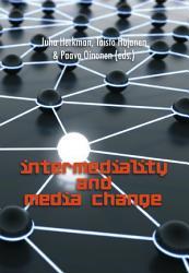 Intermediality and Media Change PDF