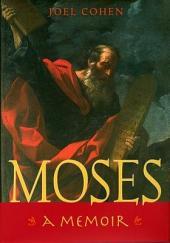 Moses: A Memoir