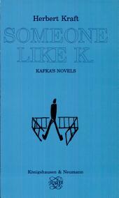Someone Like K.: Kafka's Novels
