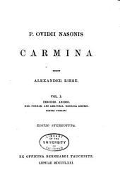 P. Ovidii Nasonis Carmina: Heroides. Amores. Med. formae. Ars amatoria. Remedia amoris. Poetae ovidiani (1871)