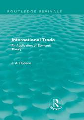 International Trade (Routledge Revivals): An Application of Economic Theory