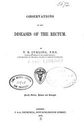Observations on the Diseases of the Rectum