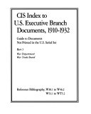 CIS Index to U.S. Executive Branch Documents, 1910-1932