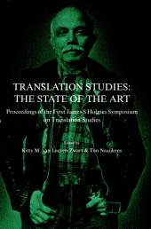 Translation Studies: The State of the Art : Proceedings of the First James S Holmes Symposium on Translation Studies