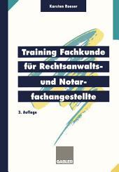 Training Fachkunde für Rechtsanwalts- und Notarfachangestellte: Ausgabe 3