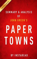 Download Summary and Analysis of John Green s Paper Towns Book