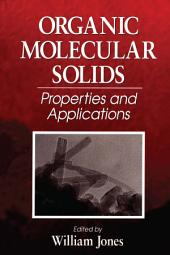 Organic Molecular Solids: Properties and Applications