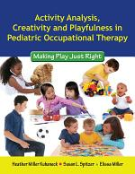 Activity Analysis, Creativity and Playfulness in Pediatric Occupational Therapy