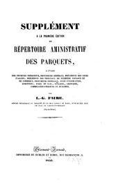 Répertoire administratif des parquets à l'usage des premiers présidents, procureurs généraux, etc. etc: Volume3