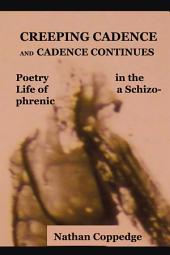 Creeping Cadence and Cadence Continues: Poetry in the Life of a Schizophrenic