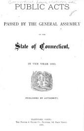 Public Acts Passed by the General Assembly of the State of Connecticut: Volume 1893