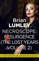 Necroscope The Lost Years Vol 2  aka Resurgence  PDF