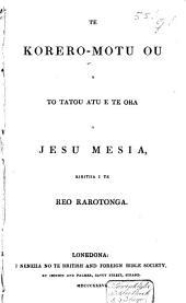 Te Korero-motu ou a to tatou atu e te ora a Jesu Mesia: kiritiia i te reo Rarotonga