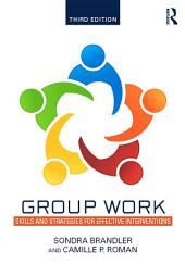 Group Work: Skills and Strategies for Effective Interventions, Edition 3