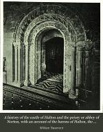 A history of the castle of Halton and the priory or abbey of Norton, with an account of the barons of Halton, the priors and abbots of Norton
