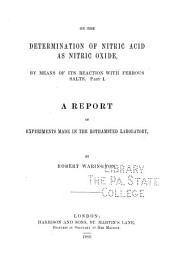 On the Determination of Nitric Acid as Nitric Oxide: By Means of Its Reaction with Ferrous Salts. A report of experiments made in the Rothamsted laboratory, Part 1
