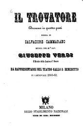 Il trovatore: Dramma in quattro parti. Poesia di Salvadore Cammarano. Musica del M.?? Cav. Giuseppe Verdi. Da rappresentarsi nel Teatro Gallo S. Benedetto in Carnovale 1861-62