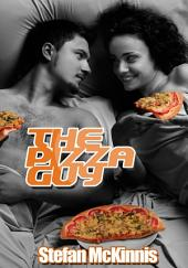 The Pizza Guy : Erotica Sex: (Adults Only Erotica)