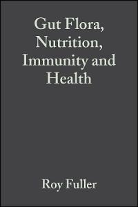 Gut Flora  Nutrition  Immunity and Health Book