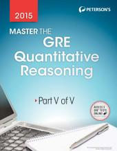Master the GRE 2015: Quantitative Reasoning: Part V of V, Edition 22