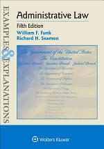 Examples & Explanations for Administrative Law