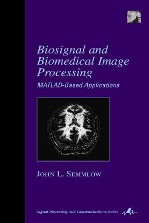 Biosignal and Medical Image Processing PDF