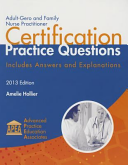 Adult Gero and Family Nurse Practitioner Certification Practice Questions 2013