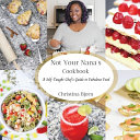 Not Your Nana s Cookbook