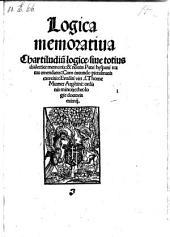 Logica memorativa. Chartiludium logice, sive totius dialectice memoria: Et novus Petri Hyspani textus emend
