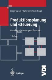 Produktionsplanung und -steuerung: Grundlagen, Gestaltung und Konzepte, Ausgabe 2