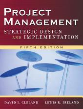 Project Management: Strategic Design and Implementation, Edition 5