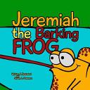 Jeremiah the Barking Frog