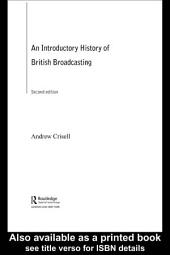 An Introductory History of British Broadcasting: Edition 2