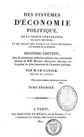 Des systèmes d'économie politique, de la valeur comparative de leurs doctrines et de celle qui paraît la plus favorable aux progrès de la richesse: Volume1