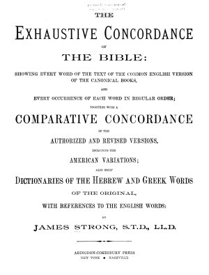 The Exhaustive Concordance of the Bible