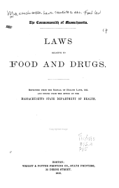Laws Relating to Food and Drugs: Reprinted from the Manual of Health Laws, 1915, and Issued from the Office of the Massachusetts State Department of Health