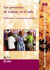Los proyectos de trabajo en el aula: Reflexiones y experiencias prácticas