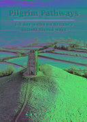 Pilgrim Pathways  1 2 Day Walks on Britain s Ancient Sacred Ways PDF