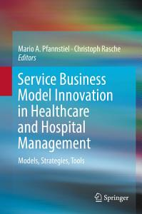 Service Business Model Innovation in Healthcare and Hospital Management PDF